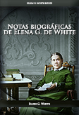 Notas biográficas de Elena G. de White