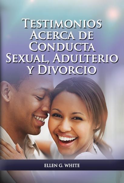 Testimonios Acerca de Conducta Sexual, Adulterio y Divorcio