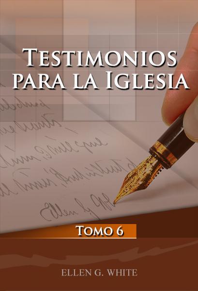 Testimonios para la Iglesia, Tomo 6