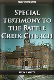 Special Testimony to the Battle Creek Church