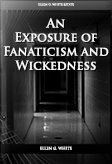 An Exposure of Fanaticism and Wickedness