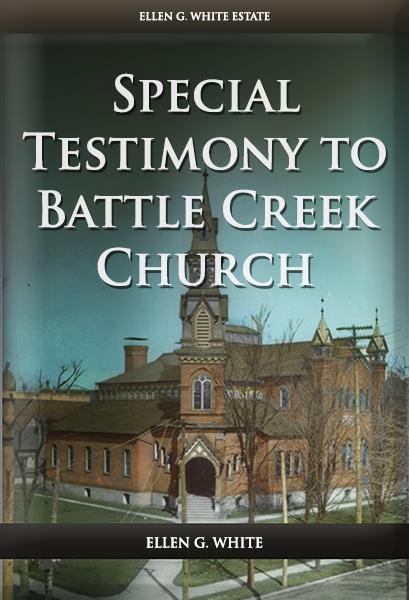Special Testimony to Battle Creek Church