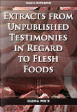 Extracts from Unpublished Testimonies in Regard to Flesh Foods
