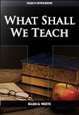 What Shall We Teach?