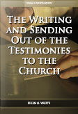 The Writing and Sending Out of the Testimonies to the Church