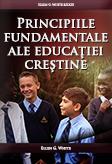 Principiile fundamentale ale educaţiei creştine