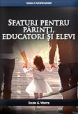 Sfaturi pentru părinţi, educatori şi elevi