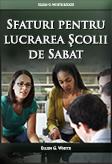 Sfaturi pentru lucrarea Şcolii de Sabat