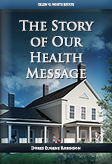 The Story of our Health Message