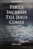 Perils Increase Till Jesus Comes