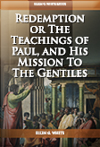 Redemption: or the Teachings of Paul, and his Mission to the Gentiles