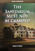 The Sanitarium Must Not be Cramped