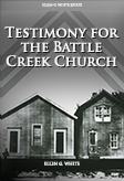 Testimony for the Battle Creek Church