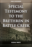 Special Testimony to the Brethren in Battle Creek