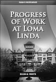 Progress of Work at Loma Linda