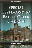 Special Testimony to Battle Creek Church