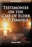Testimonies on the Case of Elder E. P. Daniels