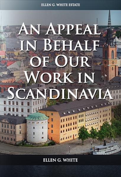 An Appeal in Behalf of Our Work in Scandinavia