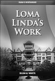 Loma Linda's Work