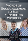 Words of Encouragement to Self-supporting Workers