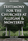 Testimony for the Churches at Allegan & Monterey