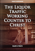 The Liquor Traffic Working Counter to Christ