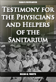 Testimony for the Physicians and Helpers of the Sanitarium