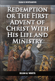 Redemption Or The First Advent Of Christ With His Life And Ministry