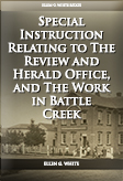 Special Instruction Relating to The Review and Herald Office, and The Work in Battle Creek