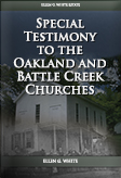 Special Testimony to the Oakland and Battle Creek Churches