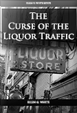 The Curse of the Liquor Traffic