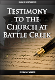 Testimony to the Church at Battle Creek