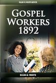 Gospel Workers (1892/1893 ed.)