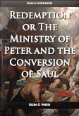 Redemption: or the Ministry of Peter and the Conversion of Saul