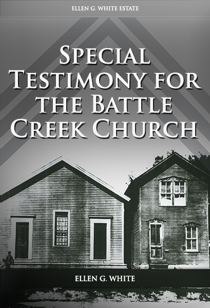Special Testimony for the Battle Creek Church