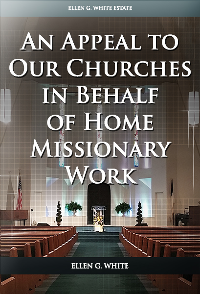 An Appeal to Our Churches in Behalf of Home Missionary Work