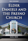 Elder Daniels and the Fresno Church