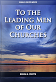 To the Leading Men of Our Churches