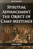 Spiritual Advancement the Object of Camp-Meetings