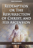 Redemption: or the Resurrection of Christ; and His Ascension