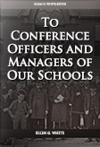 To Conference Officers and Managers of Our Schools