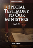 Special Testimony to Our Ministers—No. 2