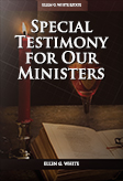 Special Testimony for Our Ministers