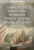 Danger in Adopting Worldly Policy in the Work of God