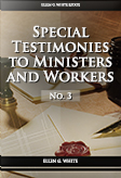 Special Testimonies to Ministers and Workers—No. 3