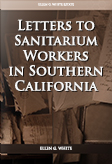 Letters to Sanitarium Workers in Southern California