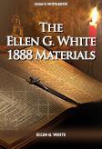 The Ellen G. White 1888 Materials