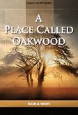 A Place Called Oakwood