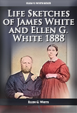 Life Sketches of James White and Ellen G. White (1888 ed.)