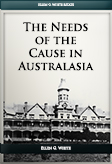 The Needs of the Cause in Australasia